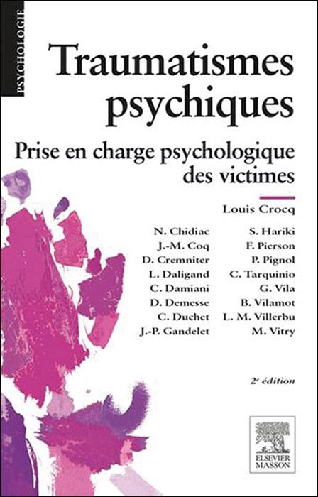 Traumatismes psychiques. Prise en charge psychologique des victimes