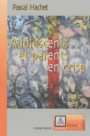 Adolescents et parents en crise