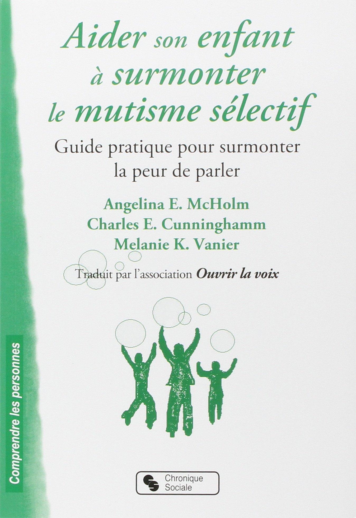 Aider son enfant à surmonter le mutisme sélectif.  Guide pratique pour surmonter la peur de parler