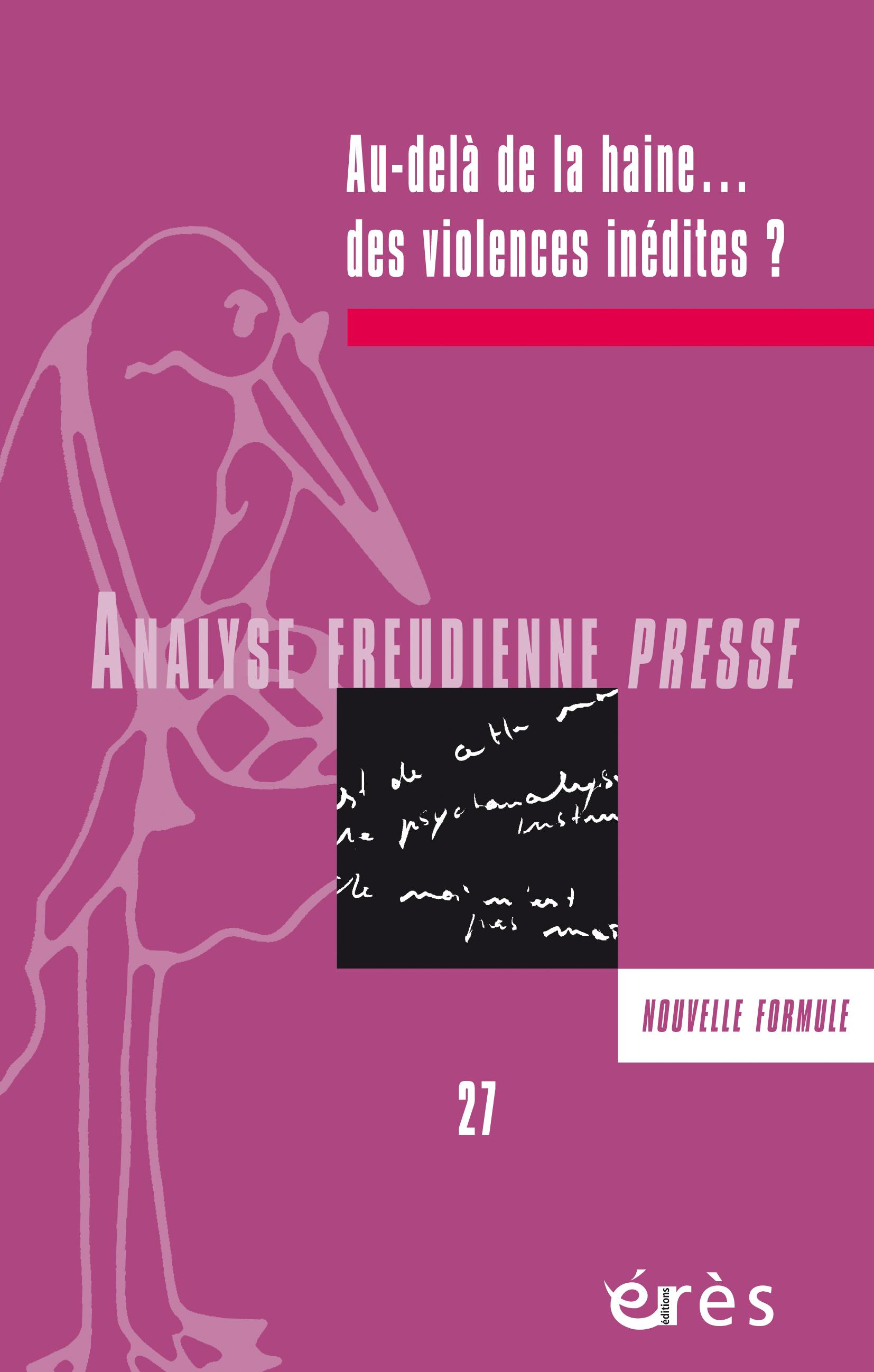 Analyse freudienne Presse. Dossier «Au-delà de la haine… des violences inédites?»