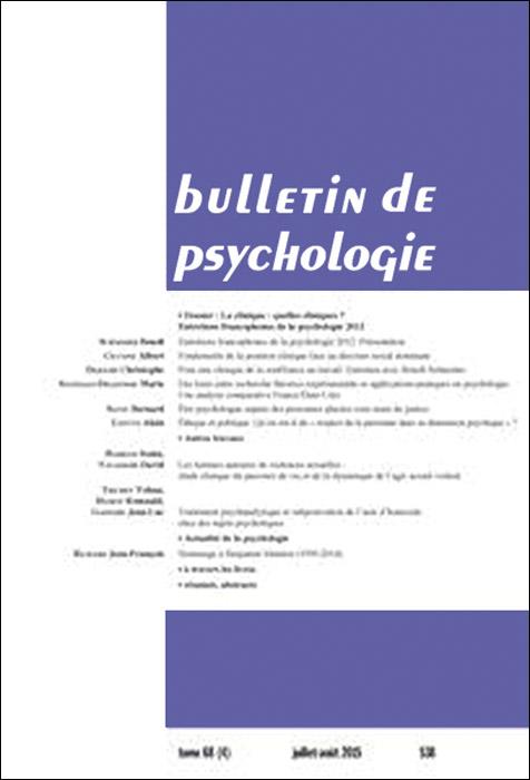 Bulletin de psychologie. Dossier « La clinique : quelles cliniques ? »
