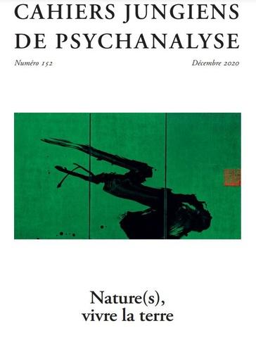 Cahiers jungiens de psychanalyse. Dossier «Nature(s), vivre la Terre»