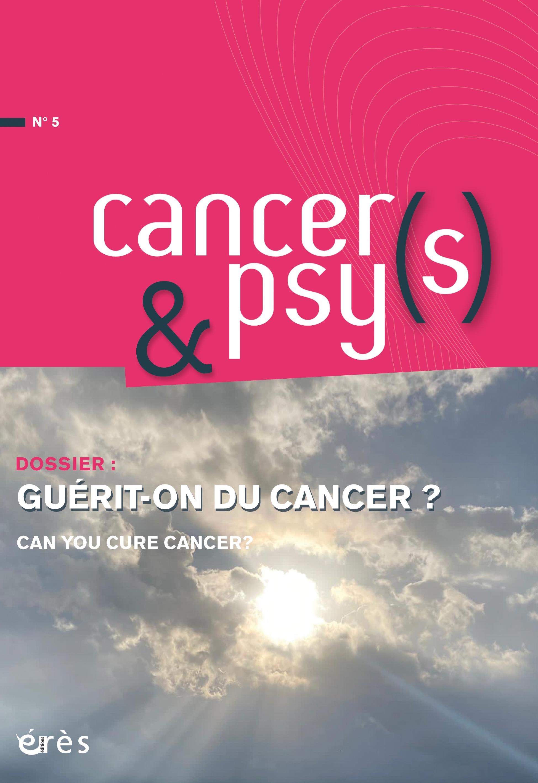 Cancer & Psy(s). Dossier « Guérit-on du cancer ? »