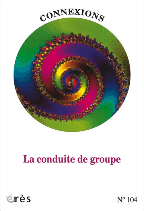 Connexions. Dossier « La conduite de groupe »