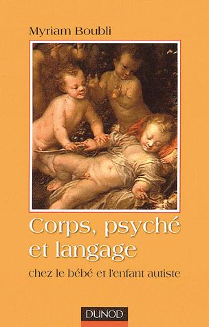 Corps, psyché et langage chez le bébé et l'enfant autiste