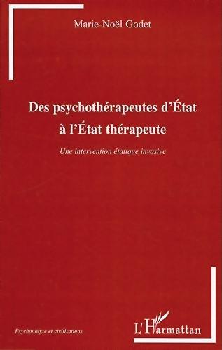 Des psychothérapeutes d'État à l'État thérapeute. Une intervention étatique invasive