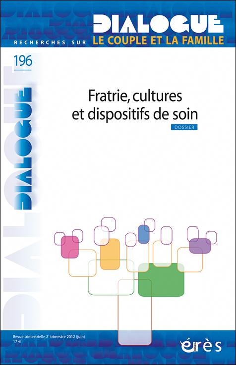 DIALOGUE. Dossier « Fratrie, cultures et dispositifs de soin »