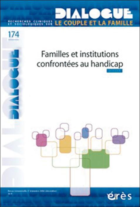 Dialogue. Dossier : Familles et institutions confrontées au handicap