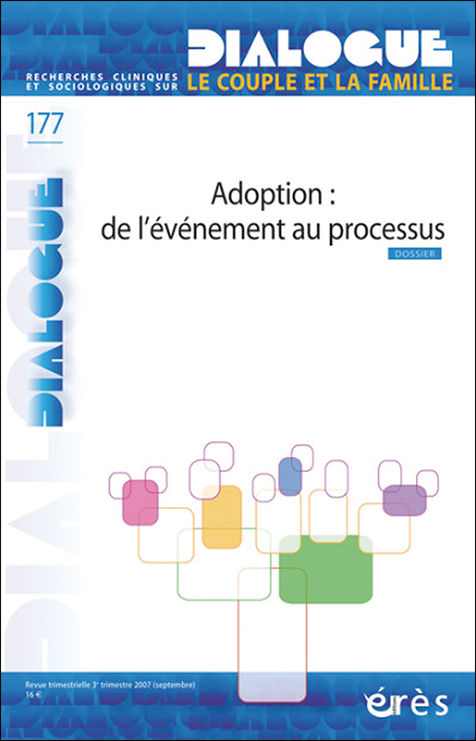 Dialogue. Dossier « Adoption : de l'événement au processus »
