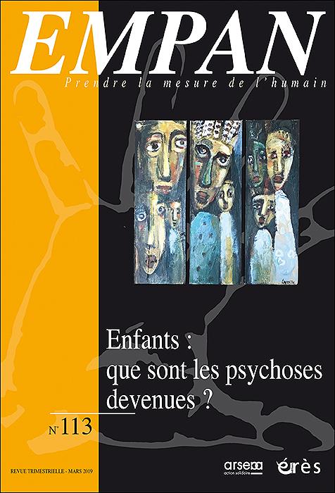 Empan. Dossier «Enfants: que sont les psychoses devenues?»