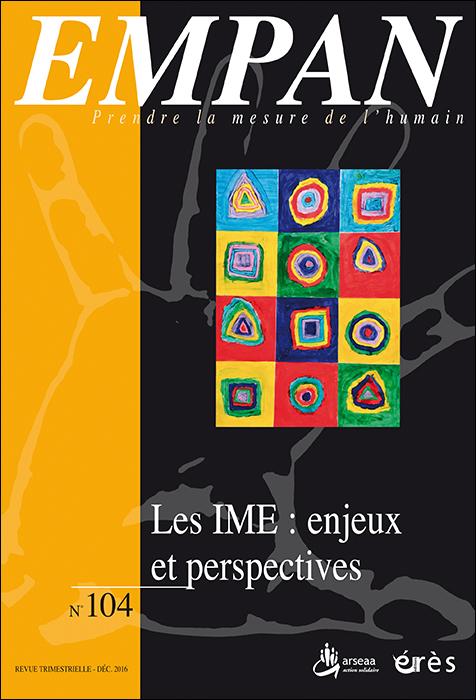 Empan. Dossier « Les IME : enjeux et perspectives »
