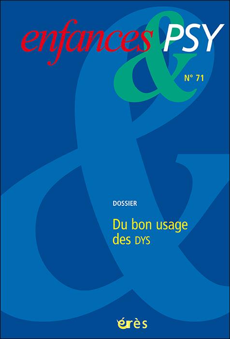 Enfances & Psy. Dossier « Du bon usage des Dys »