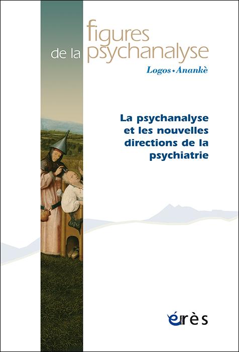 Figures de la psychanalyse. Dossier « La psychanalyse et les nouvelles directions de la psychiatrie »