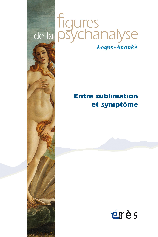 Figures de la psychanalyse. Entre sublimation et symptôme