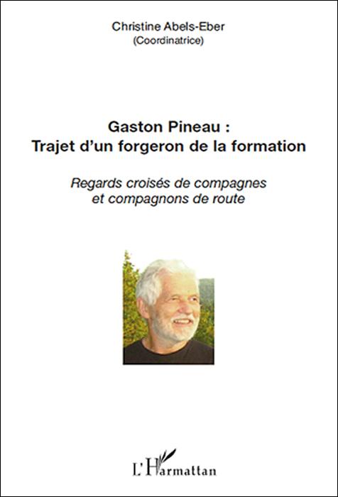 Gaston Pineau : trajet d'un forgeron de la formation