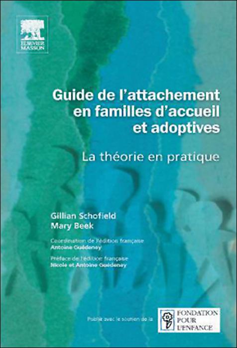 Guide de l'attachement en familles d'accueil et adoptives. La théorie en pratique