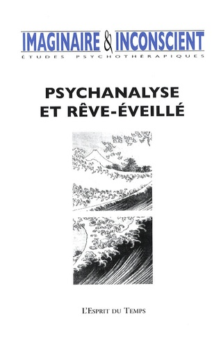 Imaginaire et inconscient. Dossier « Psychanalyse et rêve-éveillé »
