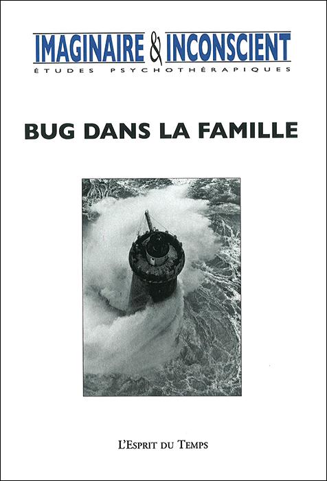 Imaginaire et Inconscient. Dossier « Bug dans la famille »