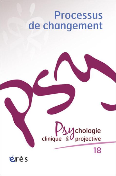 Psychologie clinique et projective. Dossier « Processus de changement »