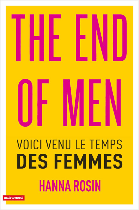 The End of Men. Voici venu le temps des femmes