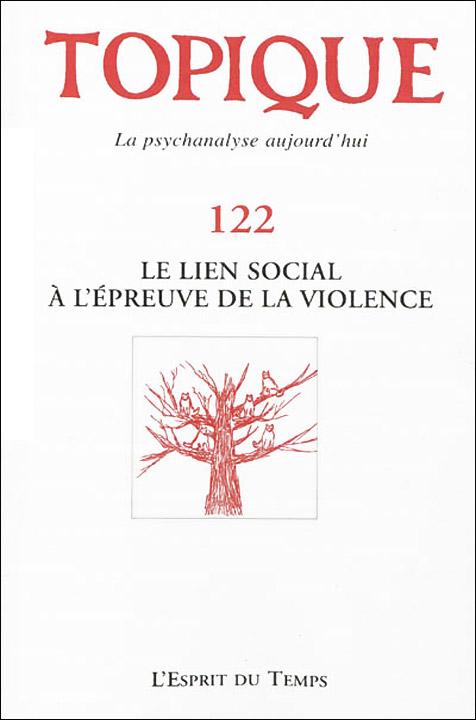 Topique. Dossier « Le lien social à l'épreuve de la violence »