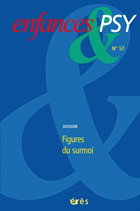 Enfances & Psy. Dossier « Figures du Surmoi »