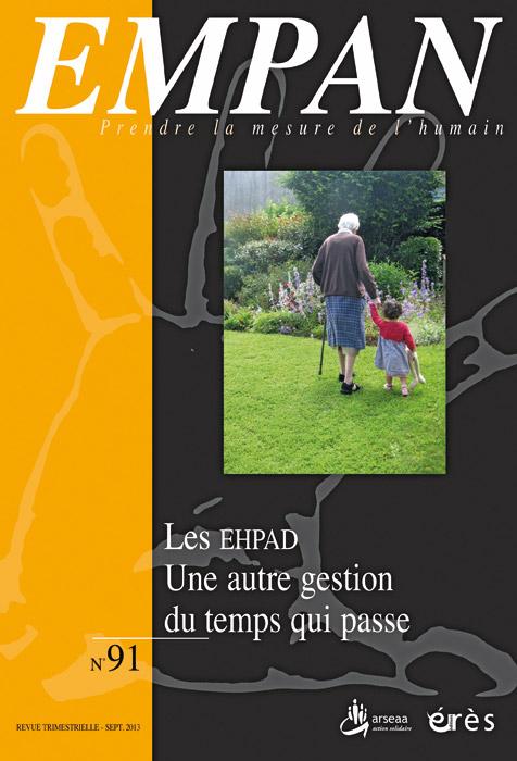 Empan. Dossier « Les EHPAD. Une autre gestion du temps qui passe »