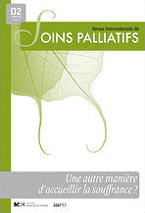 Revue internationale de soins palliatifs. Dossier « Une autre manière d'accueillir la souffrance ? »