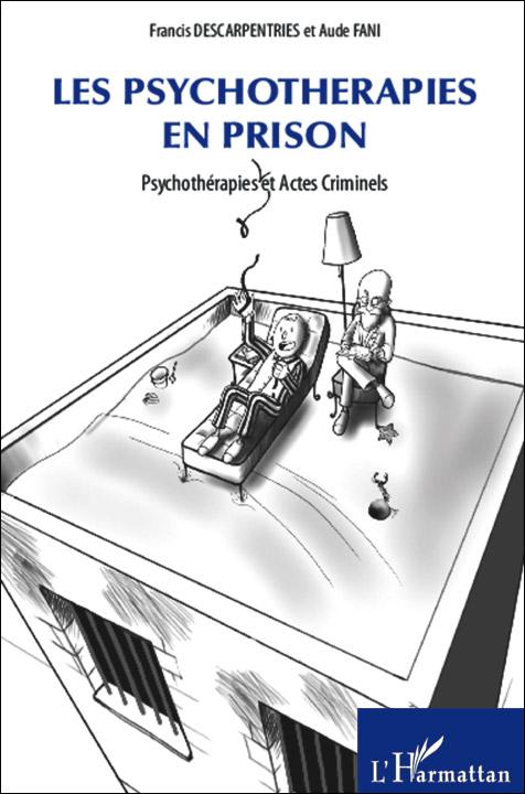 Les psychothérapies en prison. Psychothérapies et actes criminels