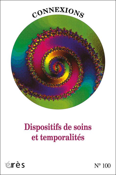 Connexions. Dossier « Temporalités déréglées, dispositifs en souffrance »