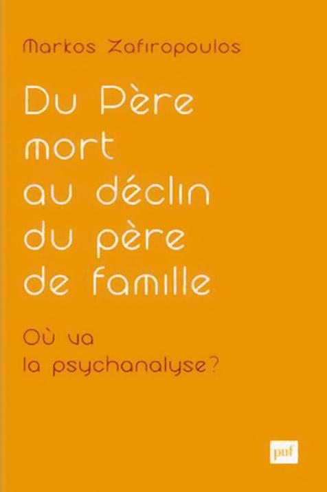 Du père mort au déclin du père de famille. Où va la psychanalyse ?