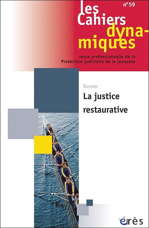 Les Cahiers dynamiques. Dossier « La justice restaurative »