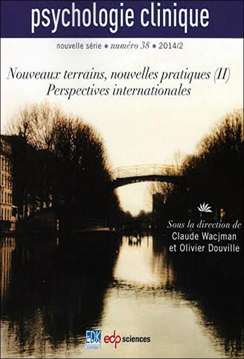Psychologie clinique. Dossier « Nouveaux terrains, nouvelles pratiques (II). Perspectives internationales »