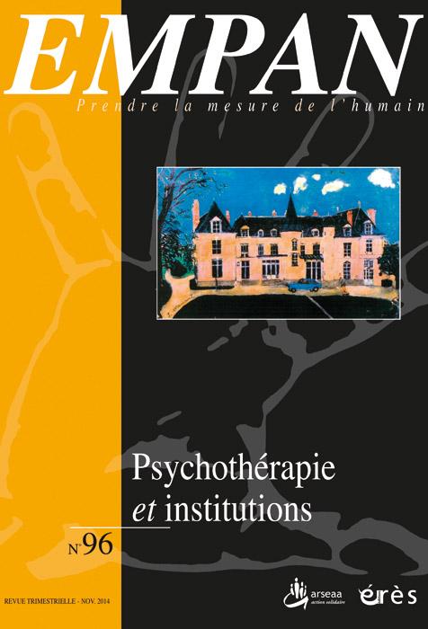 Empan. Dossier « Psychothérapie et institutions »