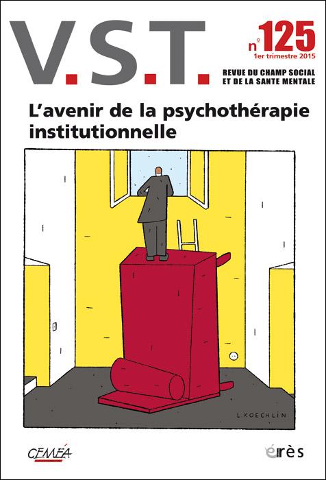 V.S.T. Dossier « L'avenir de la psychothérapie institutionnelle »