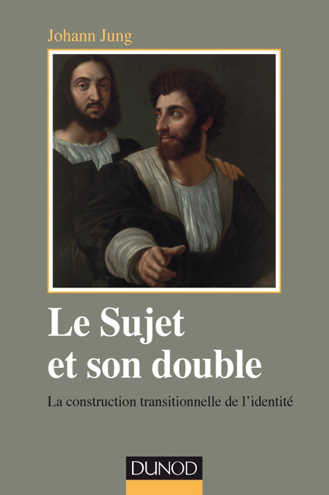 Le Sujet et son double. La construction transitionnelle de l'identité