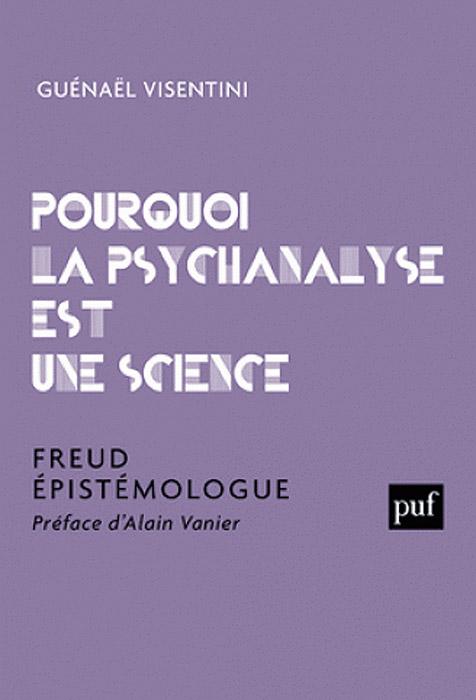 Pourquoi la psychanalyse est une science. Freud épistémologue
