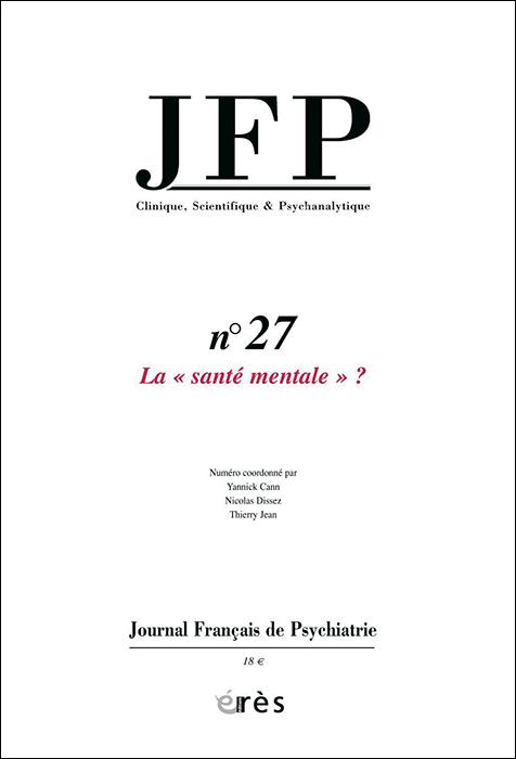 JFP. Journal français de psychiatrie. Dossier : La « santé mentale » ?