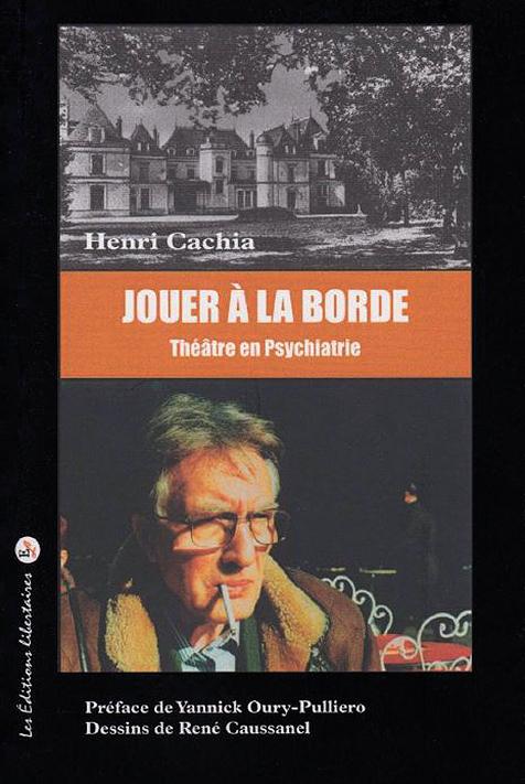 Jouer à La Borde. Théâtre en psychiatrie