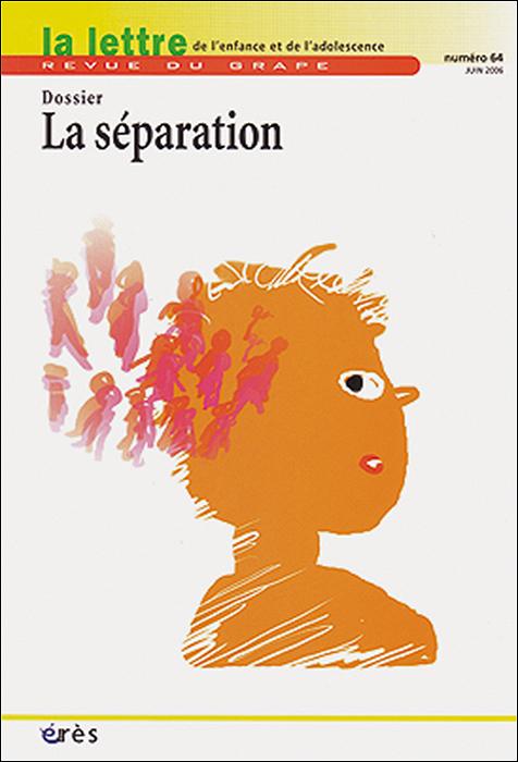 La lettre de l'enfance et de l'adolescence. Dossier « La séparation »