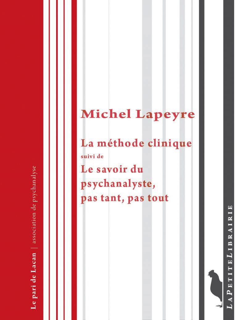La méthode clinique suivi deLe savoir du psychanalyste, pas tant, pas tout