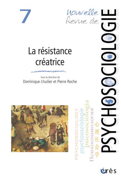 Nouvelle Revue de psychosociologie. Dossier « La résistance créatrice »