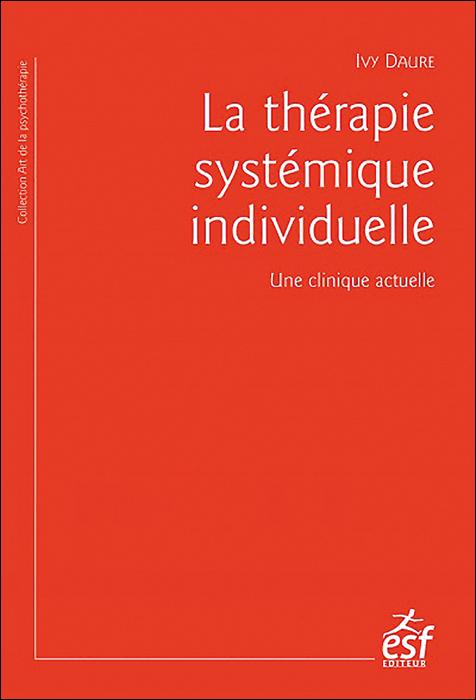 La thérapie systémique individuelle. Une clinique actuelle