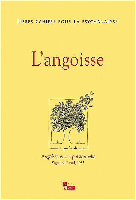 Libres cahiers pour la psychanalyse. Dossier « L'angoisse »