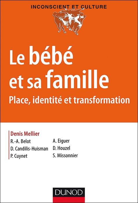 Le bébé et sa famille. Place, identité et transformation