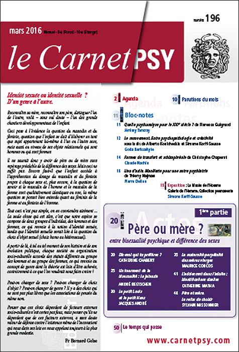 Le Carnet Psy. Dossier « Père ou mère ? entre bisexualité psychique et différence des sexes (2e partie) »