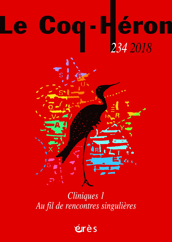 Le Coq-Héron. Dossier «Cliniques I – Au fil de rencontres singulières»