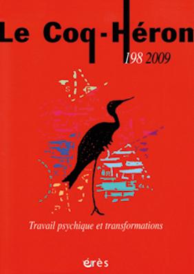Le Coq-Héron. Dossier « Travail psychique et transformations »