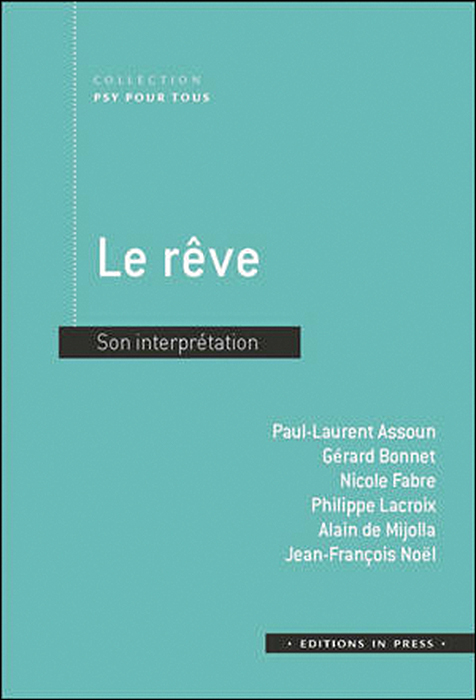 Le rêve. Son interprétation
