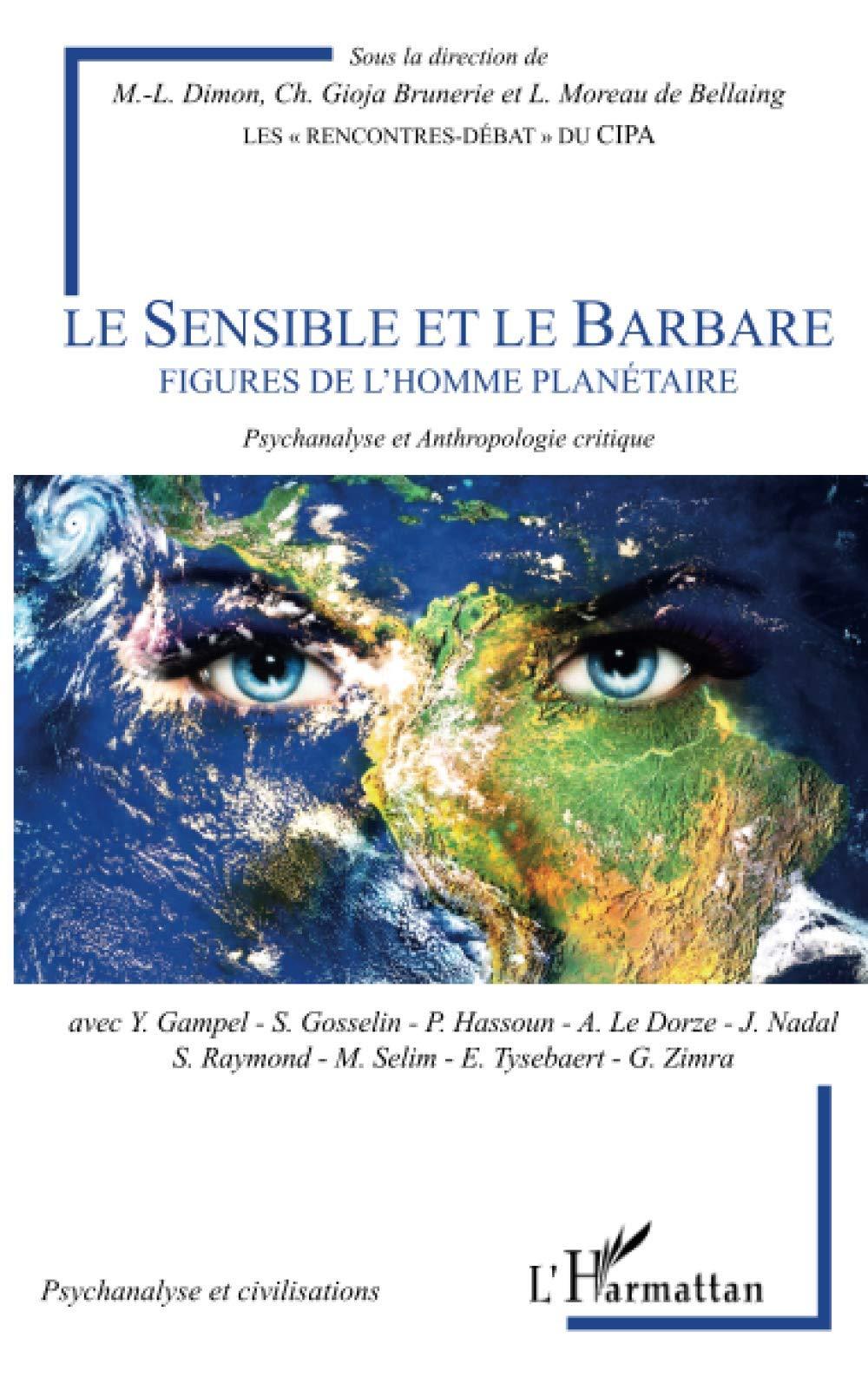 Le sensible et le barbare.  Figures de l'homme planétaire / Psychanalyse et anthropologie critique
